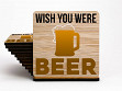 Set of 4 UV Printed Coasters: Wish You Were Beer - Case of 6