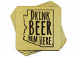 Drink Beer From Here Coaster - Arizona - Case of 6