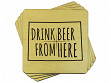 Drink Beer From Here Coaster - Colorado - Case of 6