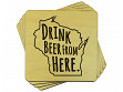 Drink Beer From Here Coaster - Wisconsin - Case of 6