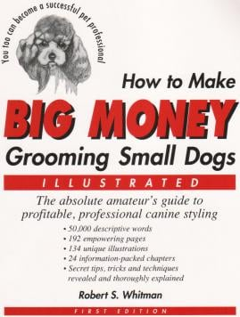 """HOW TO MAKE BIG MONEY GROOMING SMALL DOGS"""