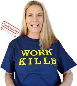 WORK KILLS T, sweatshirts and mugs