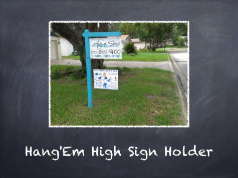 Hang-Em High Yard Sign Holder