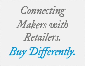 Connecting Makers with Retailers. Buy Differently.